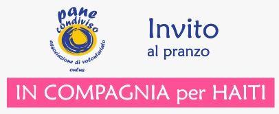 """Pranzo """"IN COMPAGNIA per HAITI"""" – Domenica 19 febbraio 2017 ore 13:00 a Blessano"""